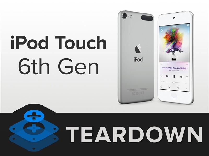 六代iPod touch完全拆解:电池 内存天大惊喜
